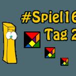 #Spiel16 – Tag 2