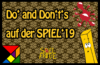 SPIEL'19 – Do's and Don't's