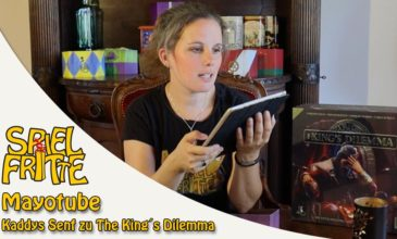 Die Mayotube der Spielfritte – Kaddys Senf zu The King´s Dilemma